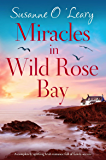 Miracles in Wild Rose Bay: A completely uplifting Irish romance full of family secrets (Sandy Cove Book 6)