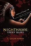 Nighthawk: Chief Hazel