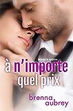 À n'importe quel prix (Déjouer le système t. 1) (French Edition)