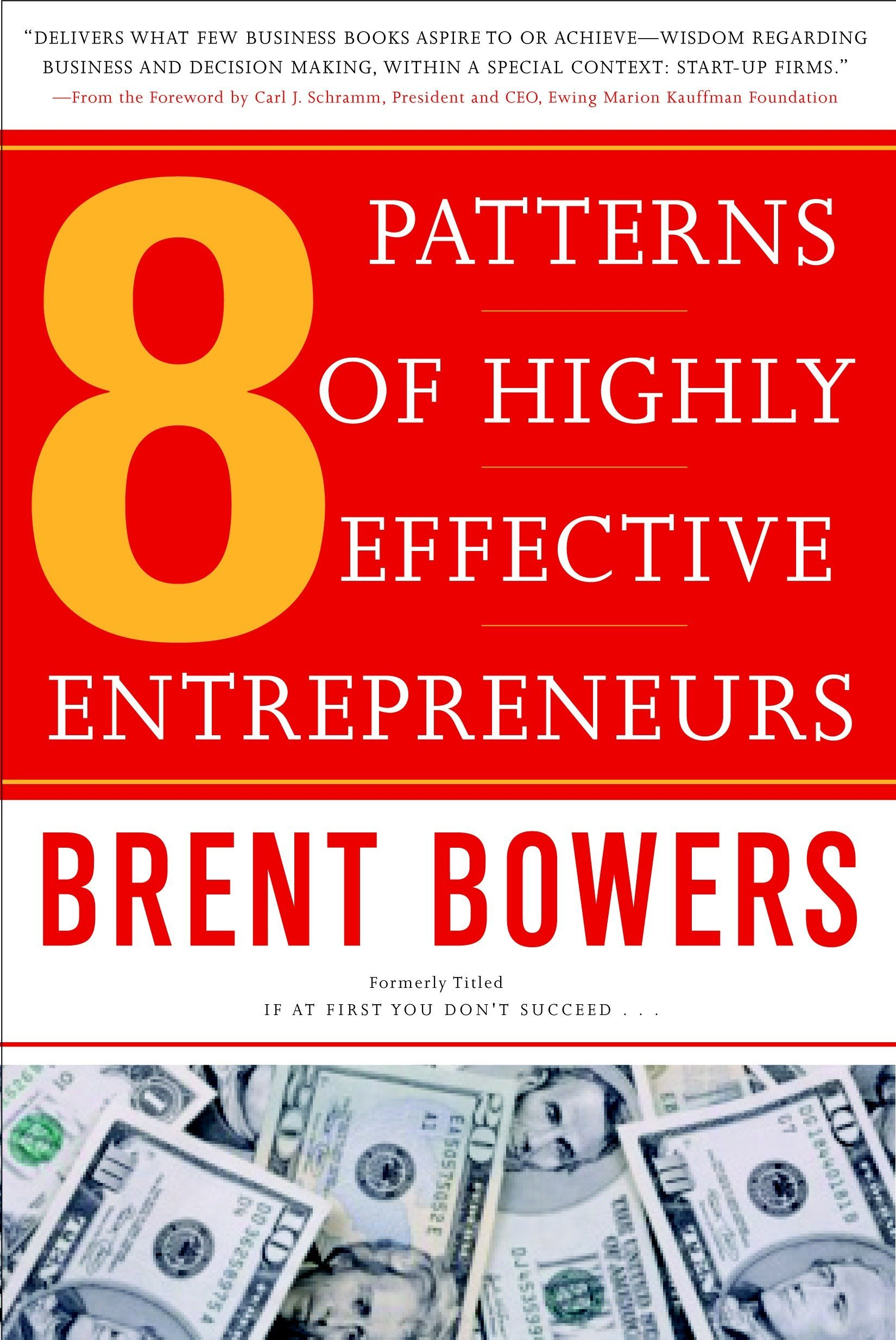 8 Patterns of Highly Effective Entrepreneurs: Brent Bowers ...