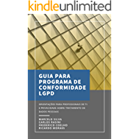 GUIA PARA O PROGRAMA DE CONFORMIDADE LGPD: Orientações para profissionais de TI e Privacidade sobre avaliação inicial e…