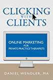 Clicking With Clients: Online Marketing For Private Practice Therapists