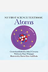 My First Science Textbook: Atoms | A Science Book for Kids! Kindle Edition