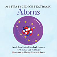 My First Science Textbook: Atoms | A Science Book for Kids! (English Edition)