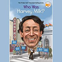 Who Was Harvey Milk?: Who Was?
