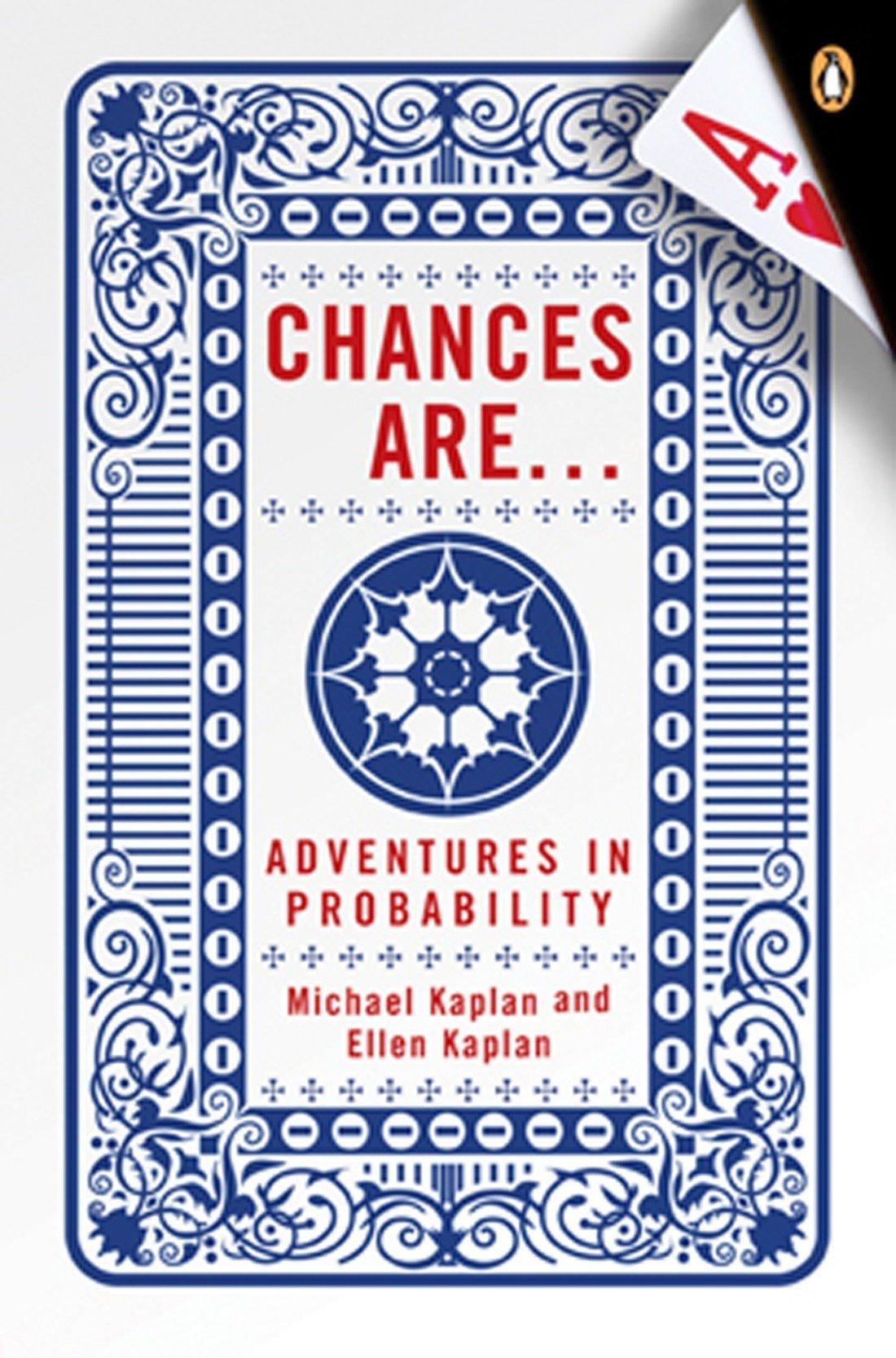 chances are adventures in probability michael kaplan ellen