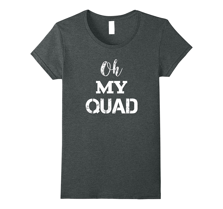 Womens Oh My Quad - Funny Workout Yoga Gym Tee Shirt-Art