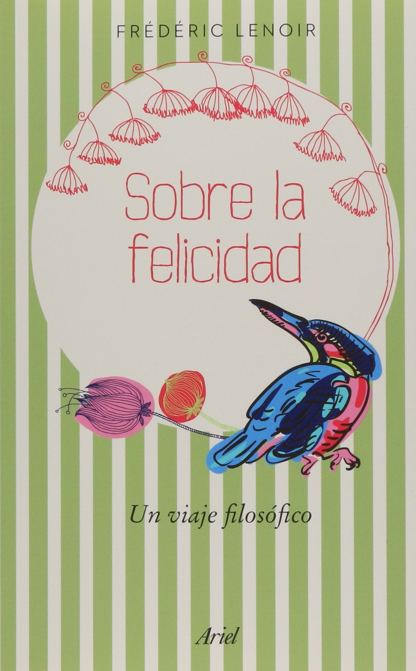 Sobre la felicidad. Un viaje filosofico (Spanish Edition ...