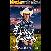 Her Faithful Cowboy: A Buttars Brothers Novel (A Steeple Ridge Romance Book 3)