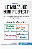 Le tableau de bord prospectif: Les 4 composantes essentielles pour une stratégie d'entreprise à long terme (Gestion & Marketing ( nouvelle édition ) t. 20)