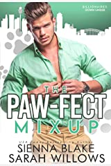 The Paw-fect Mix-up: An Enemies-to-Lovers Romantic Comedy (Billionaires Down Under) Kindle Edition