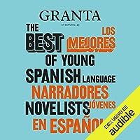 Granta: Los mejores narradores jóvenes en español