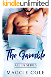 The Gamble: All In Series Book 6 - A Billionaire Scars From the Past Romance