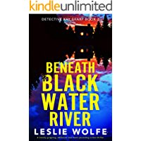 Beneath Blackwater River: A totally gripping, addictive and heart-pounding crime thriller (Detective Kay Sharp Book 2)