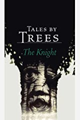 The Knight (Tales by Trees Book 2) Kindle Edition