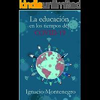 La educación en los tiempos del COVID-19: Un reto múltiple para educadores, instituciones, familias, estado y sociedad. (Pedagogia general nº 11141)