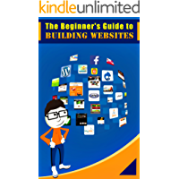 The Beginner's Guide to Building Websites