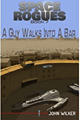 A Guy Walks into a Bar (Space Rogues Book 7) Kindle Edition