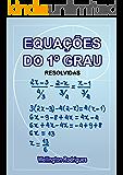Equações de Primeiro Grau: Resolvidas (Matemática Livro 1)