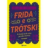 Frida Trótski: A história de uma paixão secreta - Romance