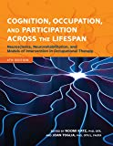 Cognition, Occupation, and Participation Across the Lifespan: Neuroscience, Neurorehabilitation, and Models of Intervention