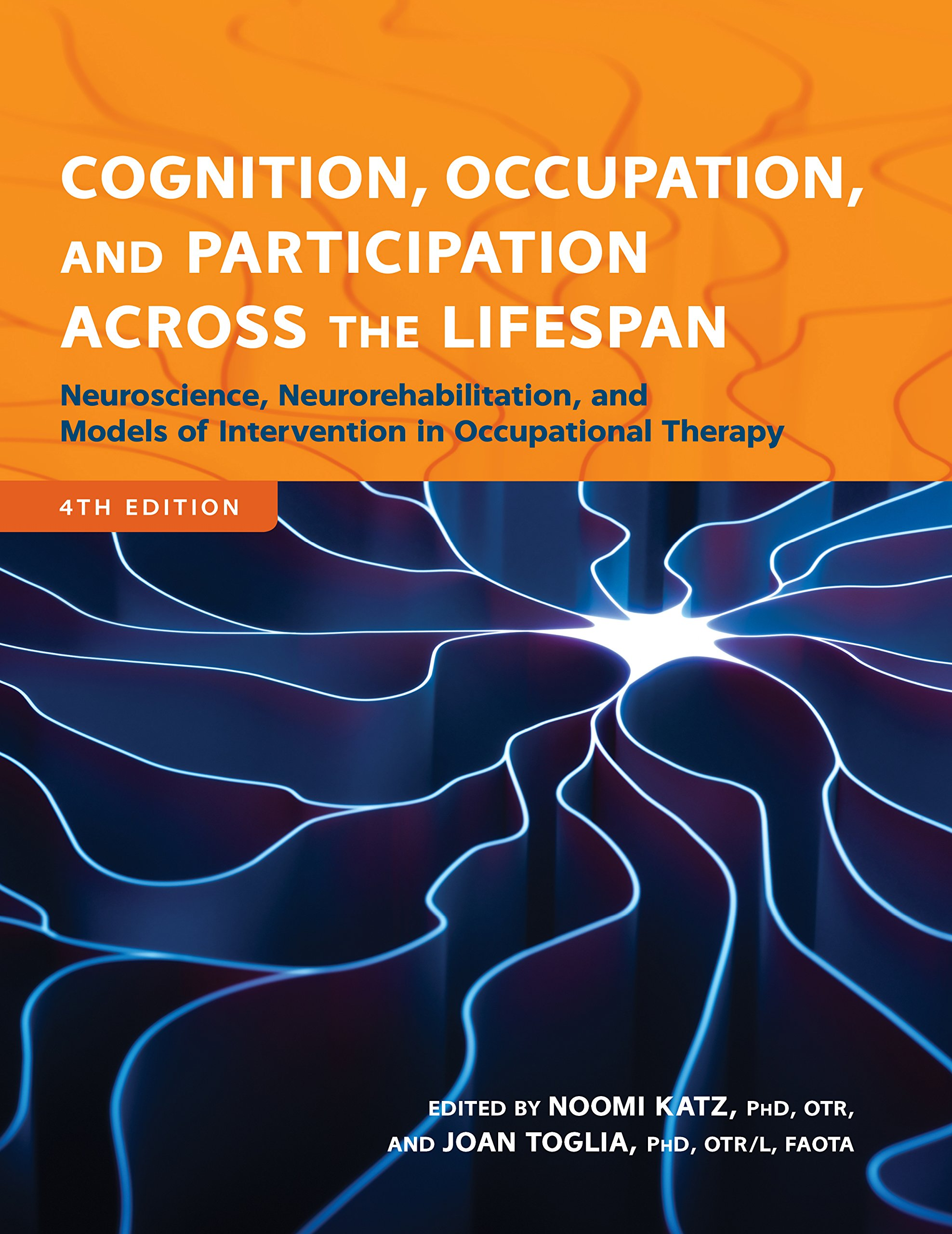 Read Online Cognition, Occupation, and Participation Across the Lifespan: Neuroscience, Neurorehabilitation, and Models of Intervention ebook