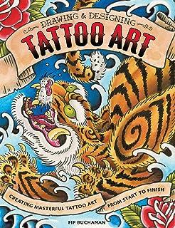 da9dfe5cb Drawing & Designing Tattoo Art: Creating Masterful Tattoo Art from Start to  Finish