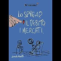 Lo spread, il debito, i mercati (le Odiogiude Vol. 1)