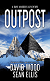 Outpost: A Dane Maddock Adventure (Dane Maddock Elementals Trilogy Book 1)