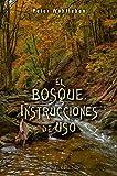 El bosque. Instrucciones de uso (ESPIRITUALIDAD Y VIDA INTERIOR)