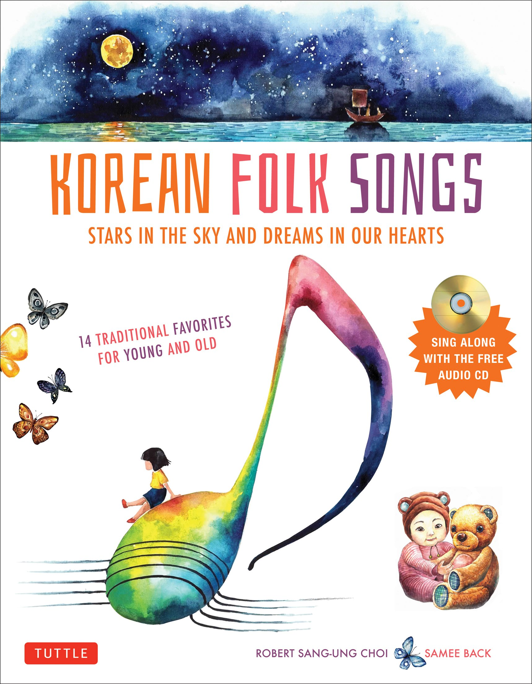 Korean Folk Songs: Stars in the Sky and Dreams in Our Hearts [14 Sing Along Songs with the Audio CD included] by Tuttle Publishing
