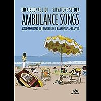 Ambulance songs: Non dimenticare le canzoni che ti hanno salvato la vita