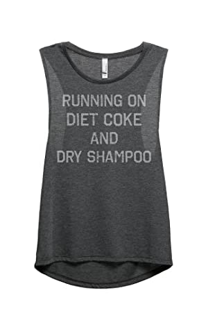 3e28ae10 Thread Tank Running On Diet Coke and Dry Shampoo Women's Sleeveless Muscle  Tank Top Tee Charcoal