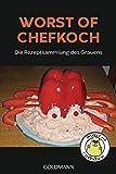 Worst of Chefkoch: Die Rezeptsammlung des Grauens