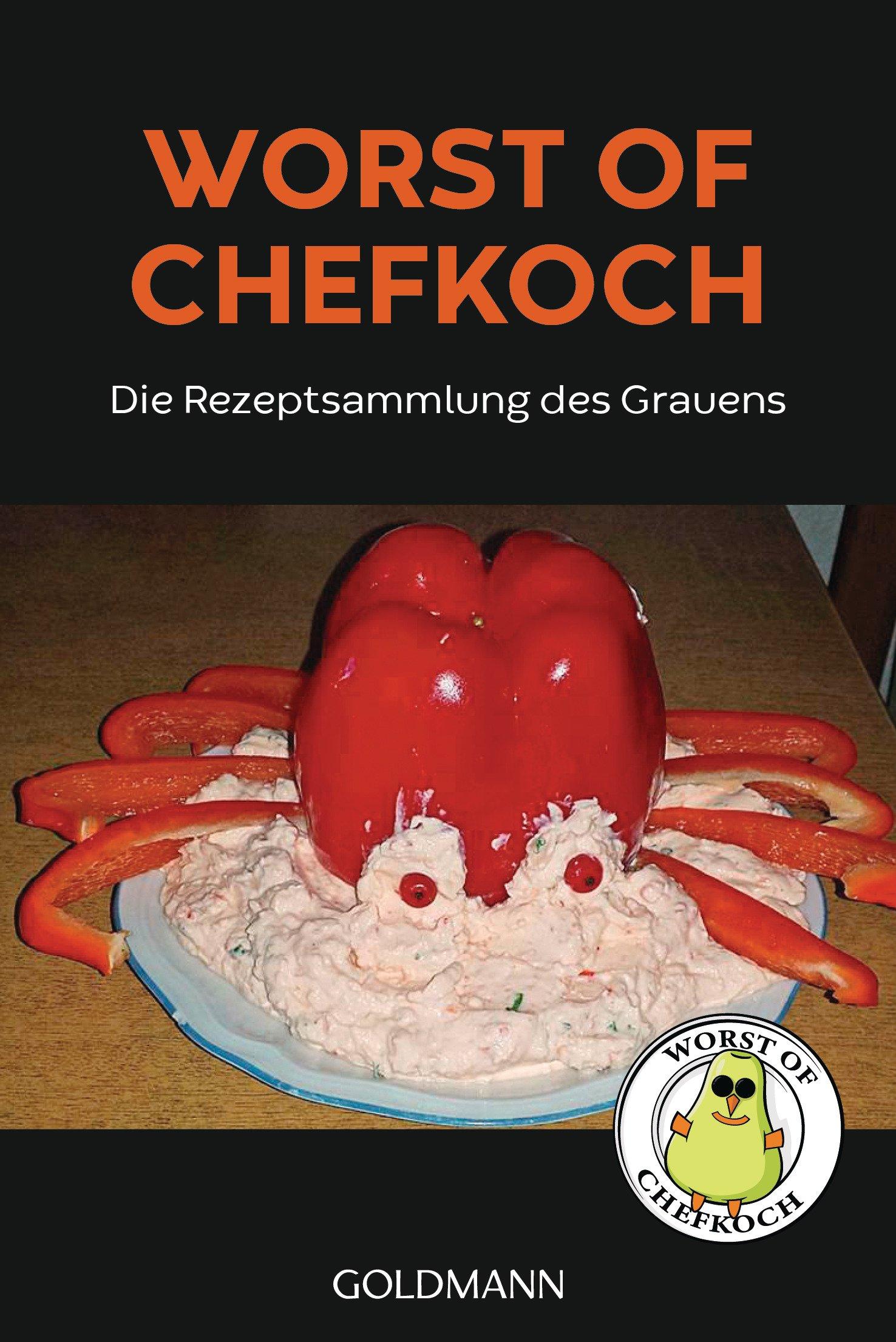 Worst of Chefkoch: Die Rezeptsammlung des Grauens Taschenbuch – 17. September 2018 Lukas Diestel Jonathan Löffelbein Goldmann Verlag 3442159792