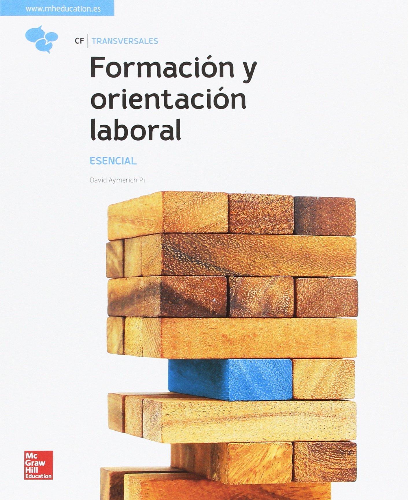 LA FORMACION Y ORIENTACION LABORAL. ESENCIAL. LIBRO ALUMNO. Tapa blanda – 29 may 2017 David Aymerich Pi 8448611942 Educational material YQ