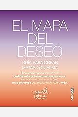 El mapa del deseo: Una guía para crear objetivos con alma (Psicología y autoayuda) (Spanish Edition) Paperback