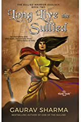 Long Live the Sullied: The Sullied Warrior Duology (Book 2) Kindle Edition