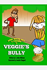 Veggie's Bully (Chef ReCee Jay & Friends Book 2) Kindle Edition