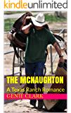The McNaughton: A Texas Ranch Romance (The McNaughton Legacy Book 1)
