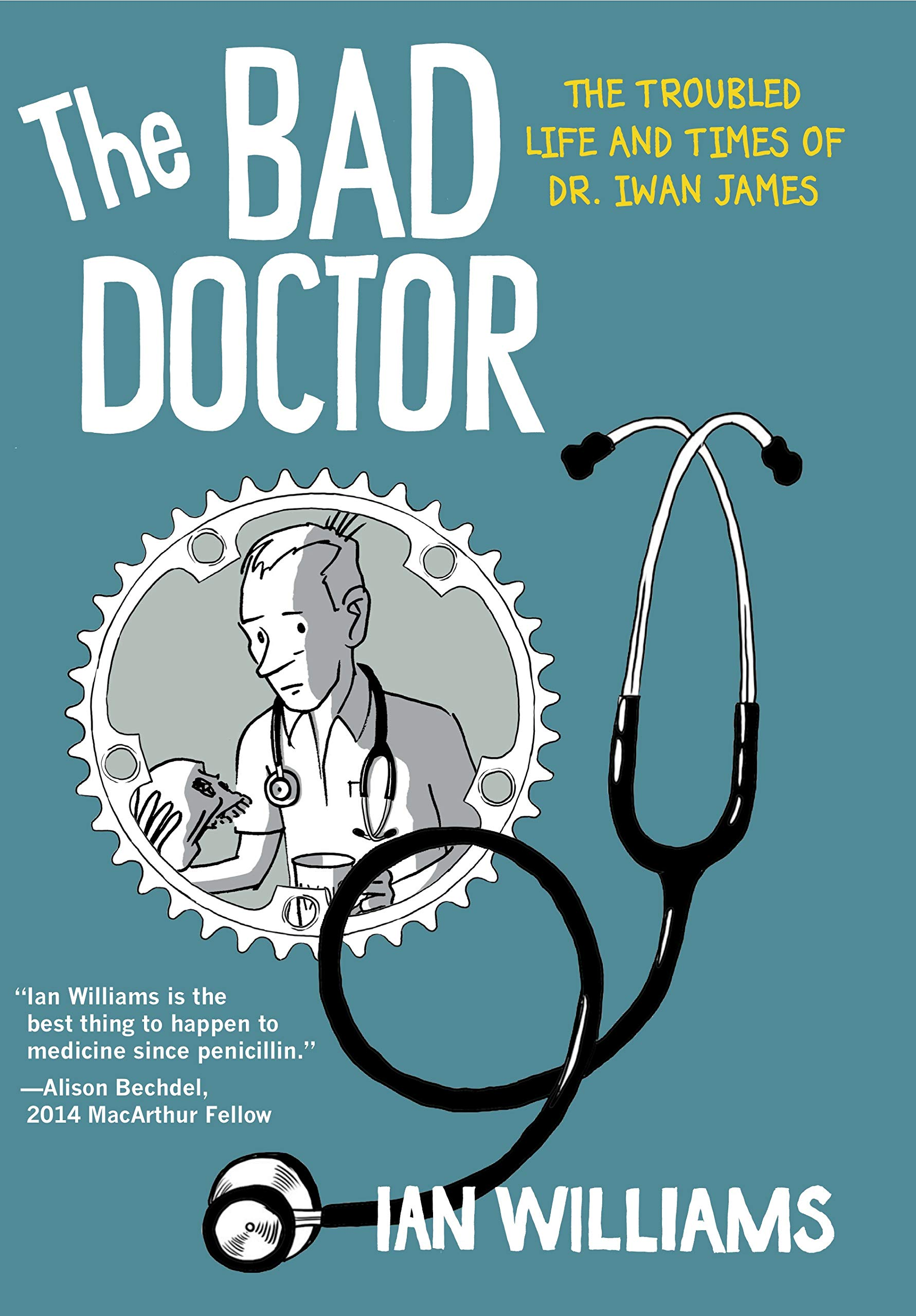 The Bad Doctor: The Troubled Life and Times of Dr. Iwan James ...