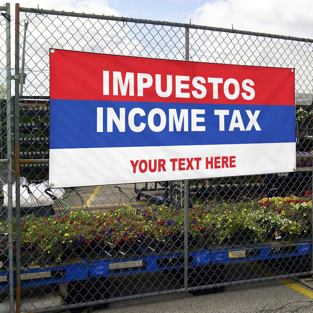 Custom Industrial Vinyl Banner Multiple Sizes Impuestos Income Tax Style D Personalized Text Here Business Outdoor Weatherproof Yard Signs Red 8 Grommets 44x110Inches