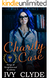 Charity Case: A Reverse Harem Academy Bully Romance (Kings of Knightswood Academy Book 1)