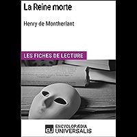La Reine morte de Henry de Montherlant: Les Fiches de lecture d'Universalis