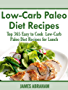 Low-Carb Paleo Diet Recipes: Top 365 Easy to Cook Low-Carb Paleo Diet Recipes for Lunch (English Edition)