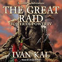 The Great Raid: A LitRPG Adventure (Tower of Power Series, Book 4)
