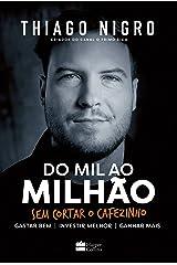Do mil ao milhão: Sem cortar o cafezinho eBook Kindle