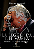 La Leggenda del Vampa: La storia del mostro di Firenze (Enigmi Storici)