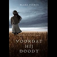 Voordat hij doodt (Een Mackenzie White-mysterie – Boek 1)