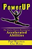 PowerUP: The Twelve Powers Revisited as Accelerated Abilities